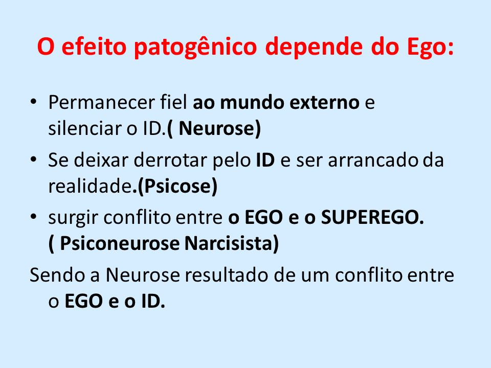 O efeito patogênico depende do Ego: