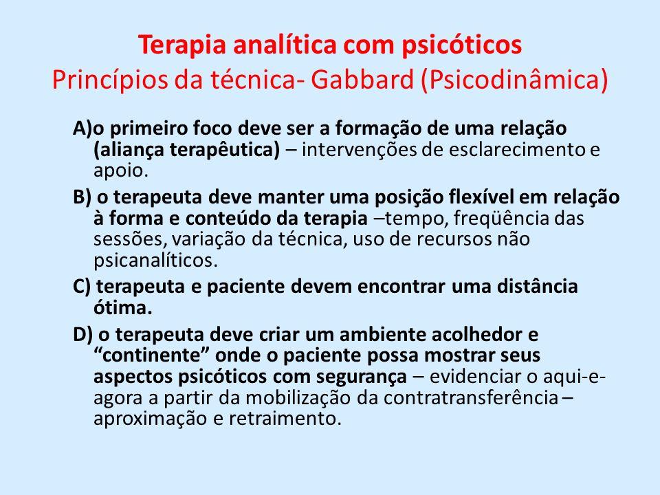 Terapia analítica com psicóticos Princípios da técnica- Gabbard (Psicodinâmica)