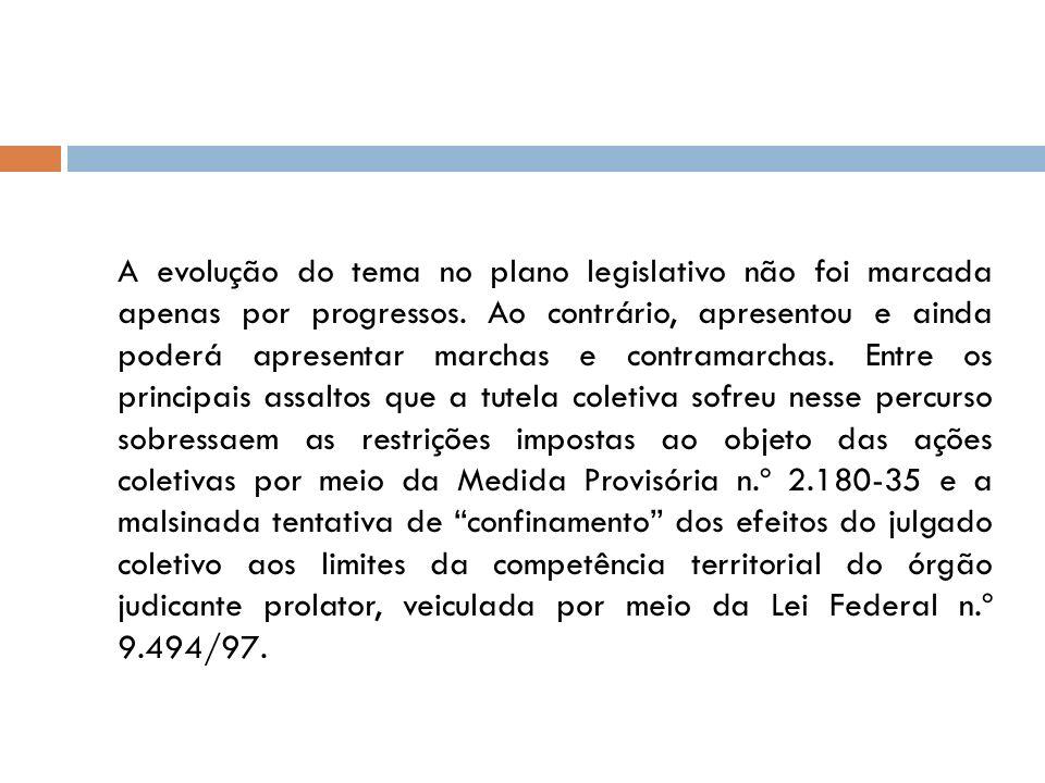 A evolução do tema no plano legislativo não foi marcada apenas por progressos.