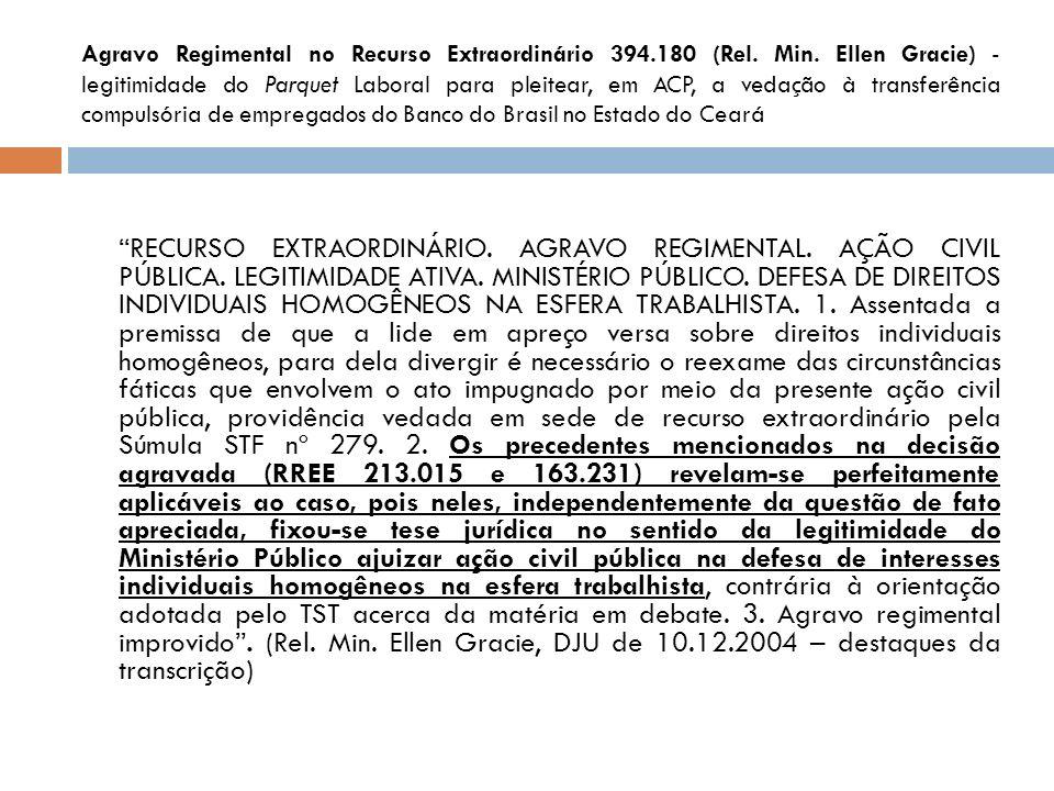 Agravo Regimental no Recurso Extraordinário 394. 180 (Rel. Min