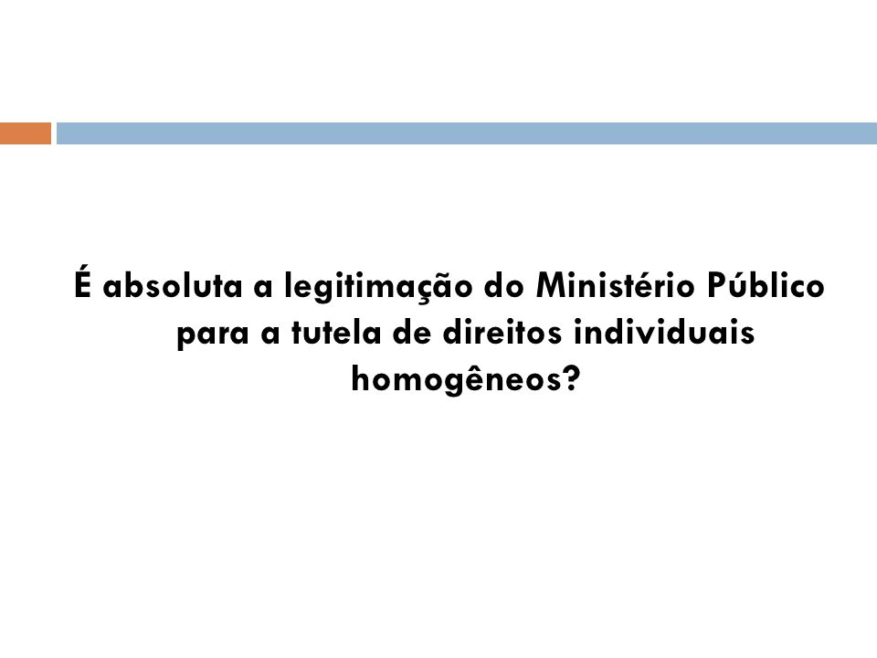 É absoluta a legitimação do Ministério Público para a tutela de direitos individuais homogêneos