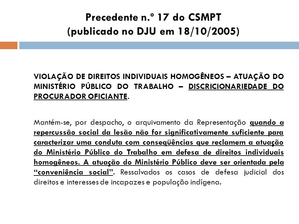 Precedente n.º 17 do CSMPT (publicado no DJU em 18/10/2005)