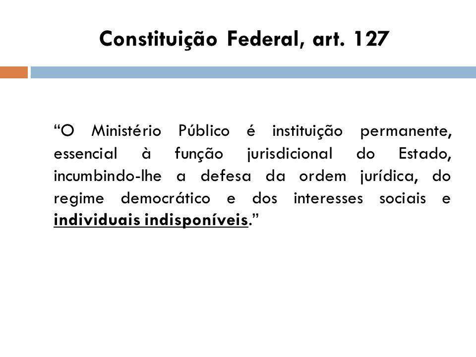 Constituição Federal, art. 127