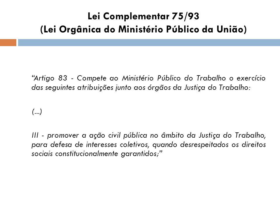 Lei Complementar 75/93 (Lei Orgânica do Ministério Público da União)