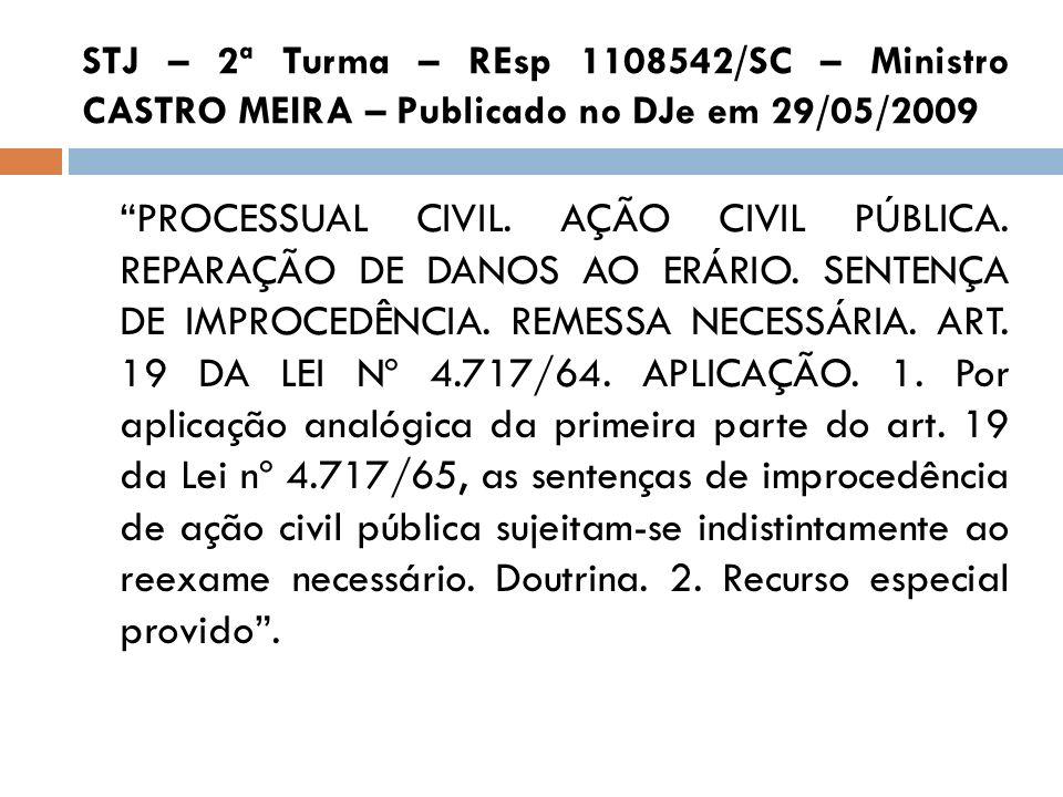 STJ – 2ª Turma – REsp 1108542/SC – Ministro CASTRO MEIRA – Publicado no DJe em 29/05/2009