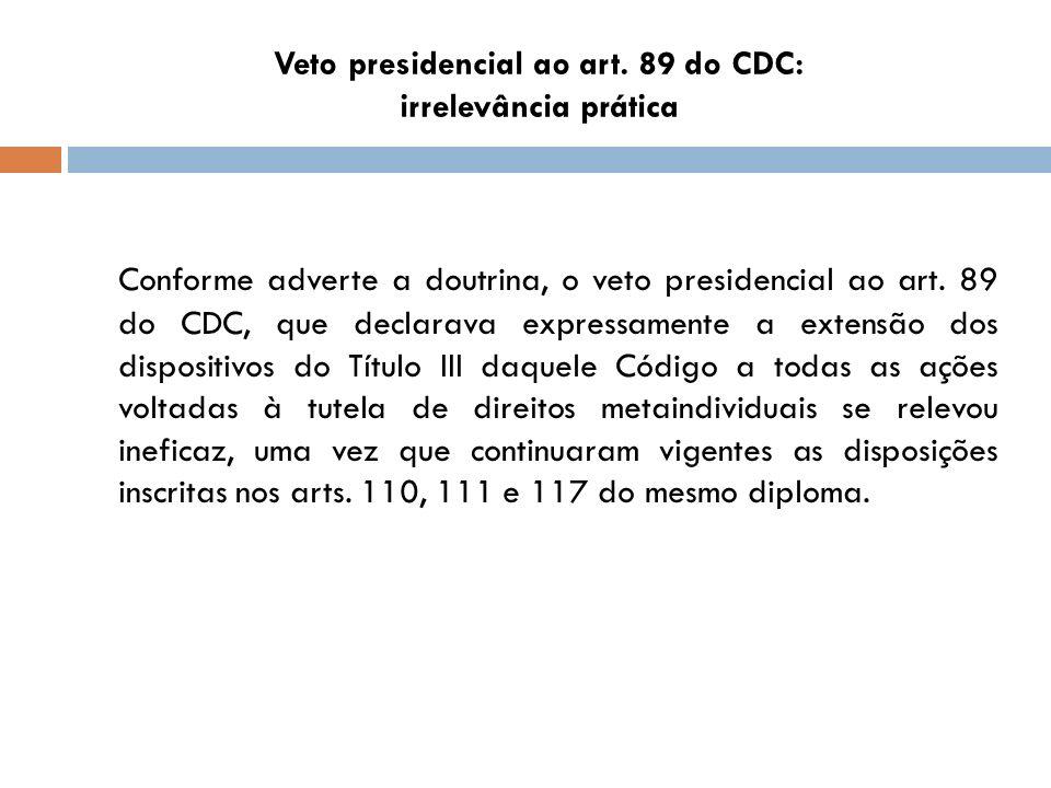 Veto presidencial ao art. 89 do CDC: irrelevância prática