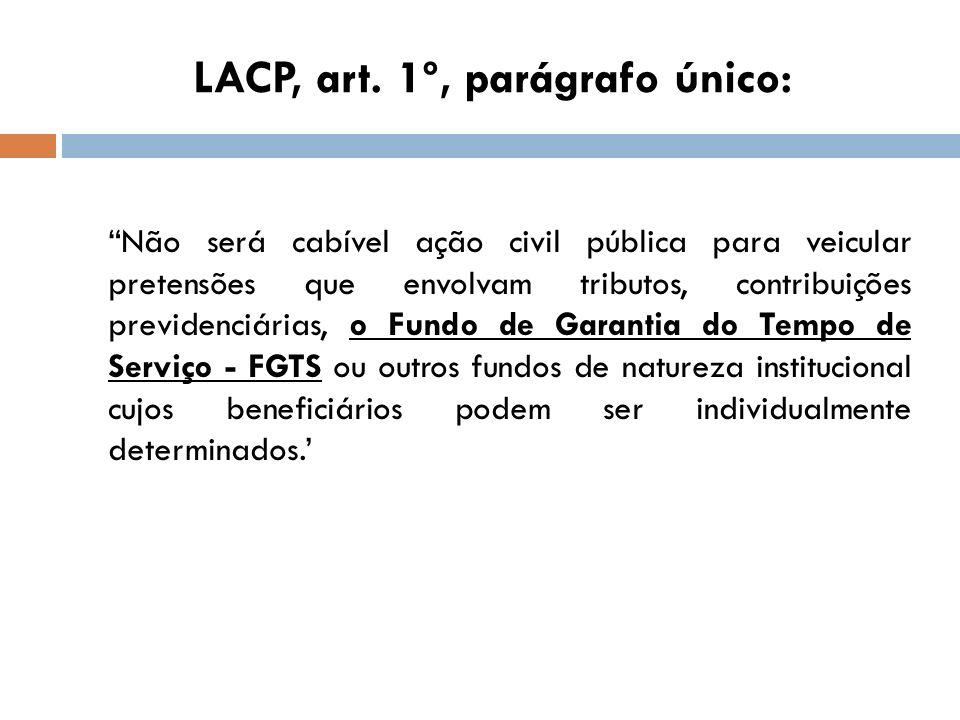 LACP, art. 1º, parágrafo único: