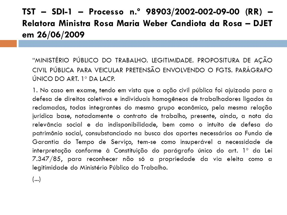 TST – SDI-1 – Processo n.º 98903/2002-002-09-00 (RR) – Relatora Ministra Rosa Maria Weber Candiota da Rosa – DJET em 26/06/2009
