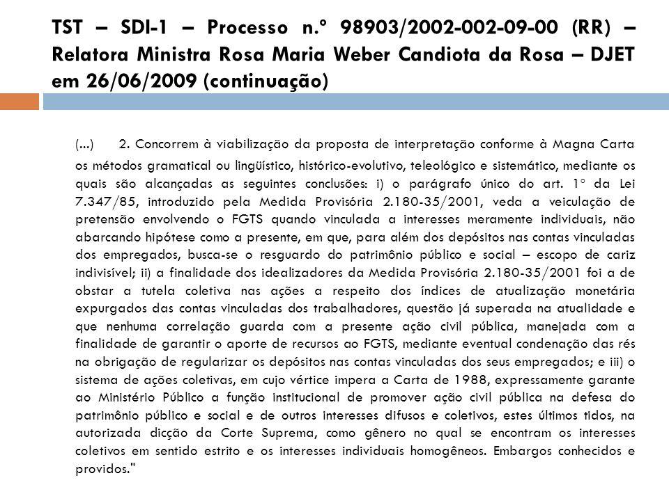 TST – SDI-1 – Processo n.º 98903/2002-002-09-00 (RR) – Relatora Ministra Rosa Maria Weber Candiota da Rosa – DJET em 26/06/2009 (continuação)