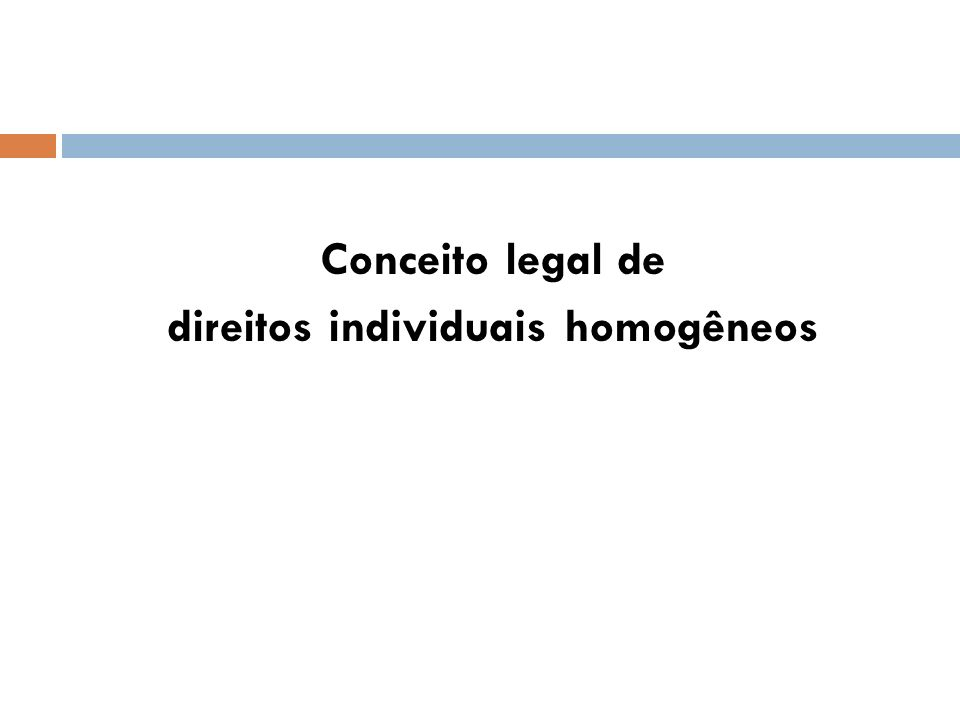 Conceito legal de direitos individuais homogêneos