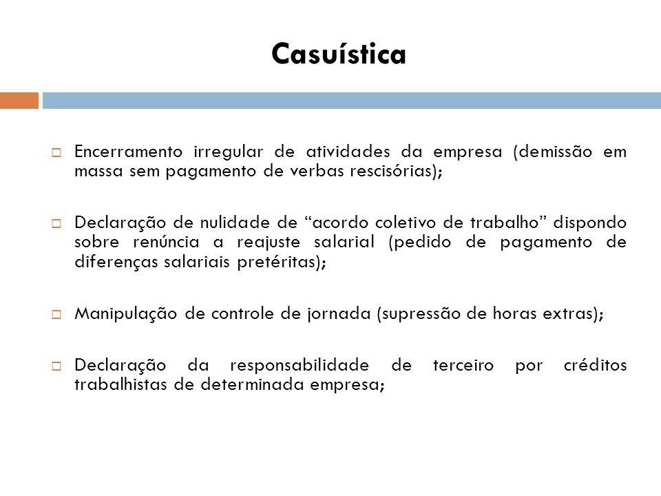 Casuística Encerramento irregular de atividades da empresa (demissão em massa sem pagamento de verbas rescisórias);