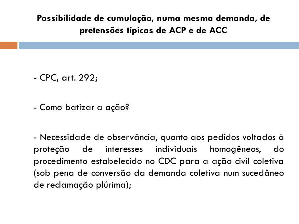 Possibilidade de cumulação, numa mesma demanda, de pretensões típicas de ACP e de ACC