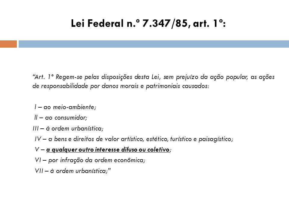 Lei Federal n.º 7.347/85, art. 1º: