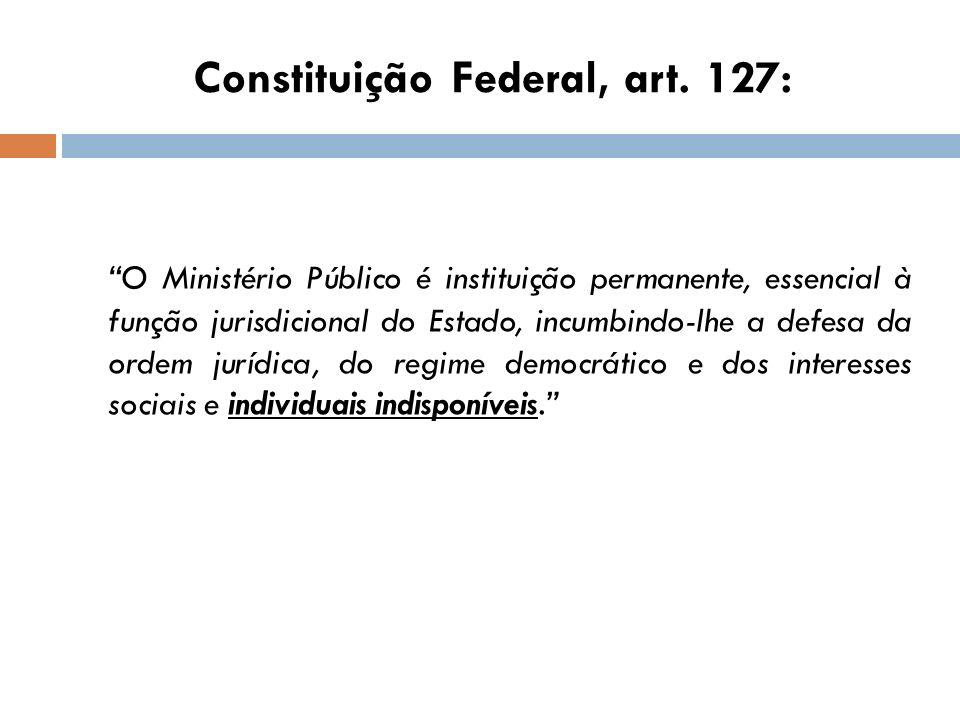 Constituição Federal, art. 127: