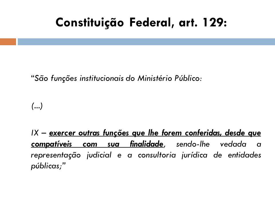 Constituição Federal, art. 129:
