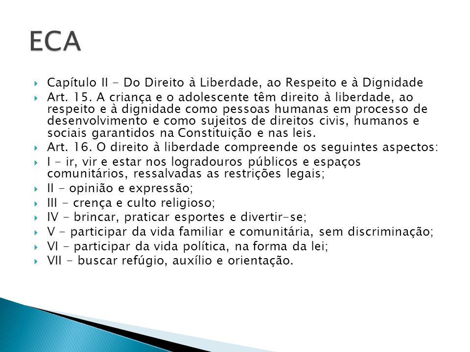ECA Capítulo II - Do Direito à Liberdade, ao Respeito e à Dignidade