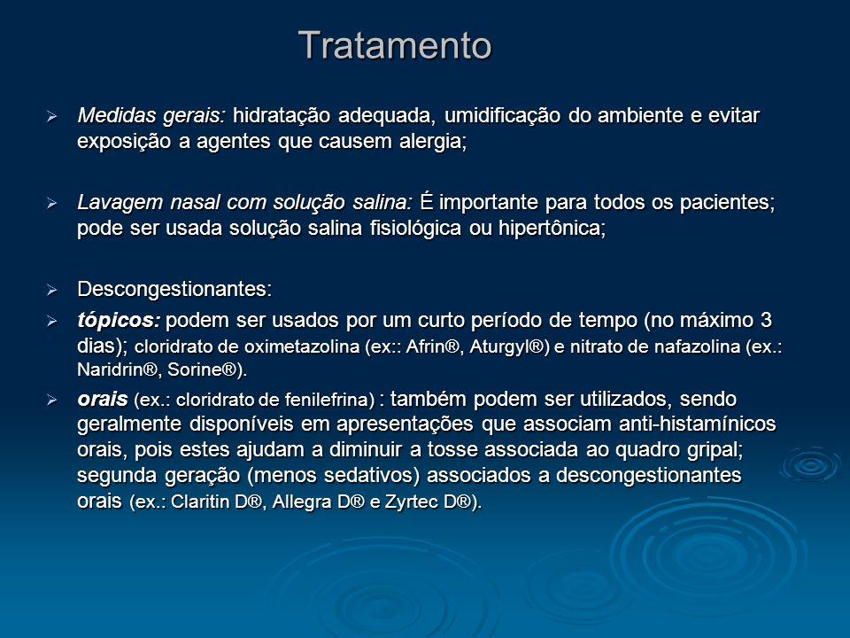 Tratamento Medidas gerais: hidratação adequada, umidificação do ambiente e evitar exposição a agentes que causem alergia;