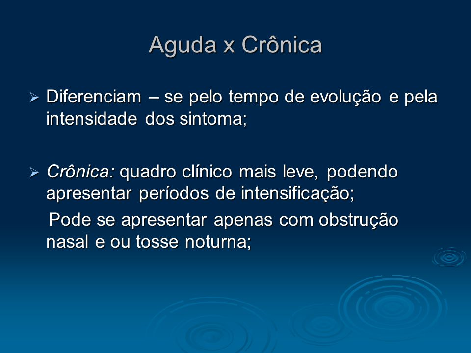 Aguda x CrônicaDiferenciam – se pelo tempo de evolução e pela intensidade dos sintoma;