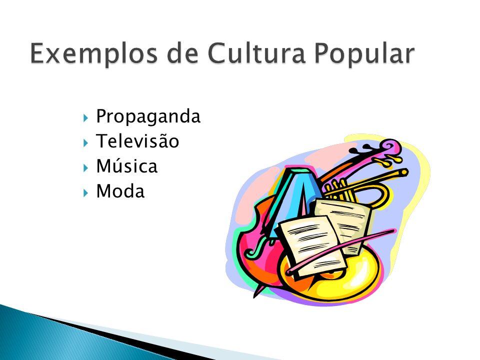 Exemplos de Cultura Popular