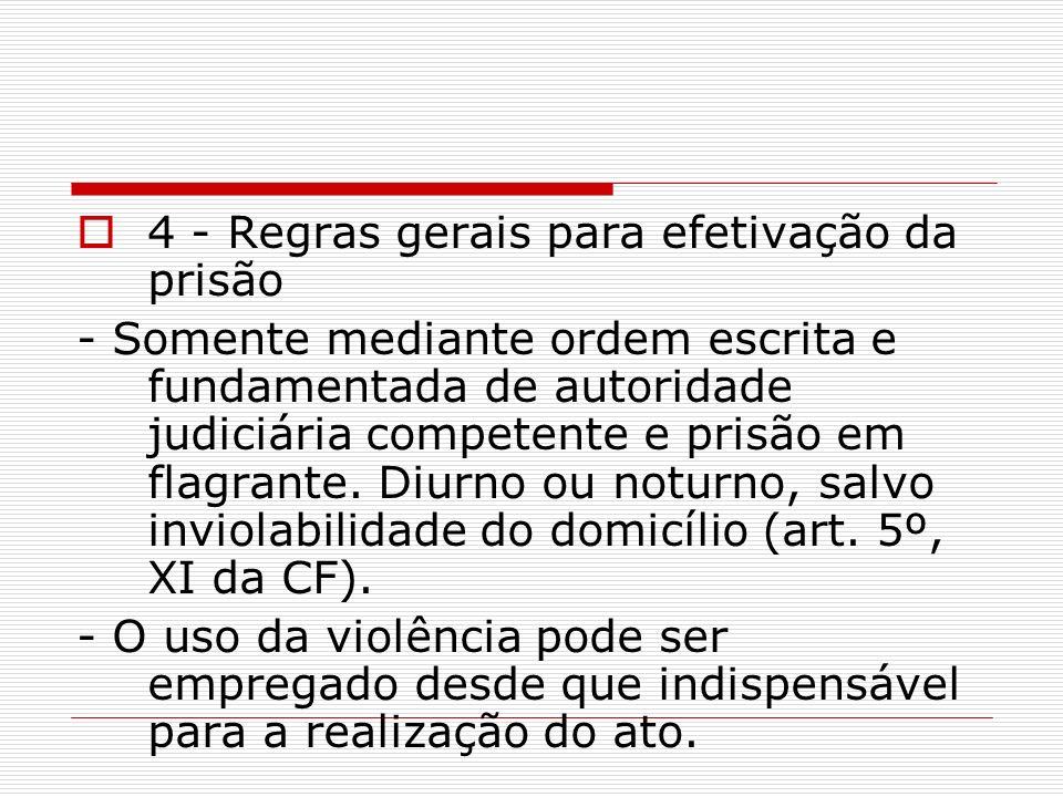 4 - Regras gerais para efetivação da prisão