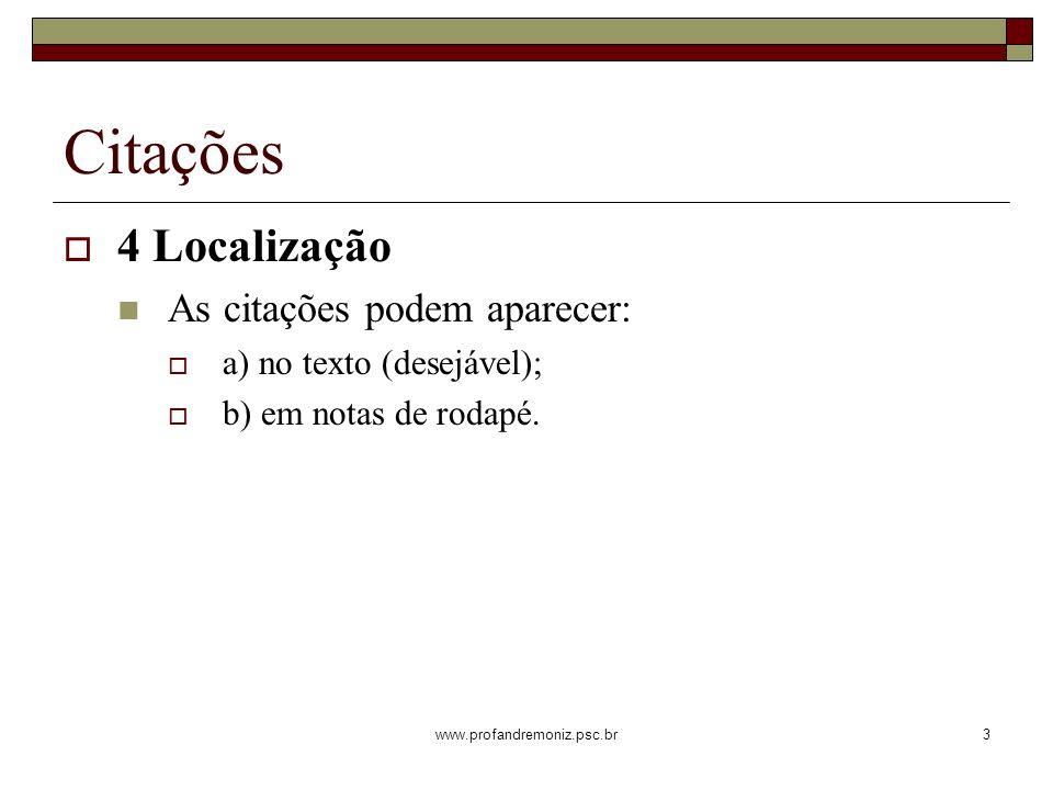 Citações 4 Localização As citações podem aparecer: