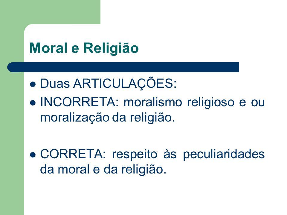 Moral e Religião Duas ARTICULAÇÕES: