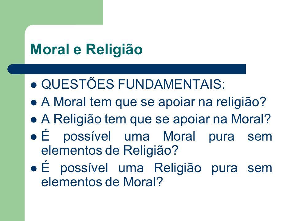 Moral e Religião QUESTÕES FUNDAMENTAIS:
