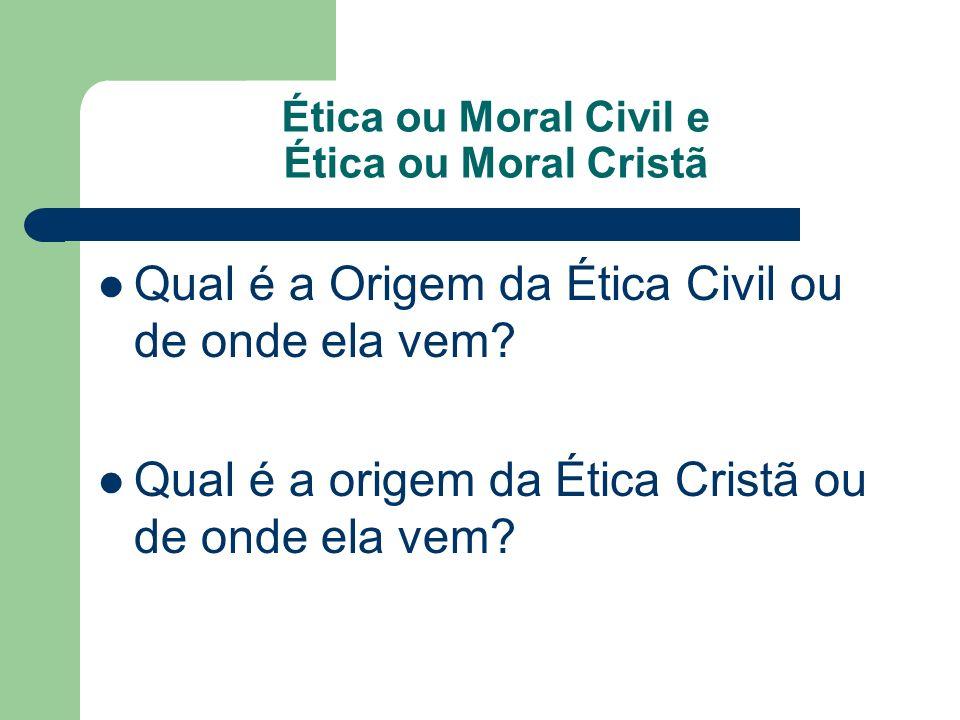Ética ou Moral Civil e Ética ou Moral Cristã
