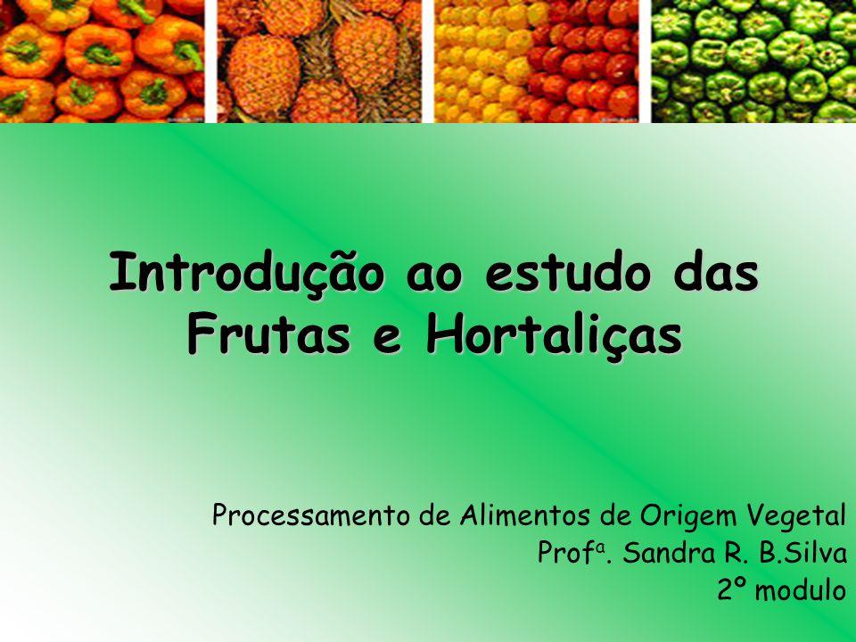 Introdução ao estudo das Frutas e Hortaliças