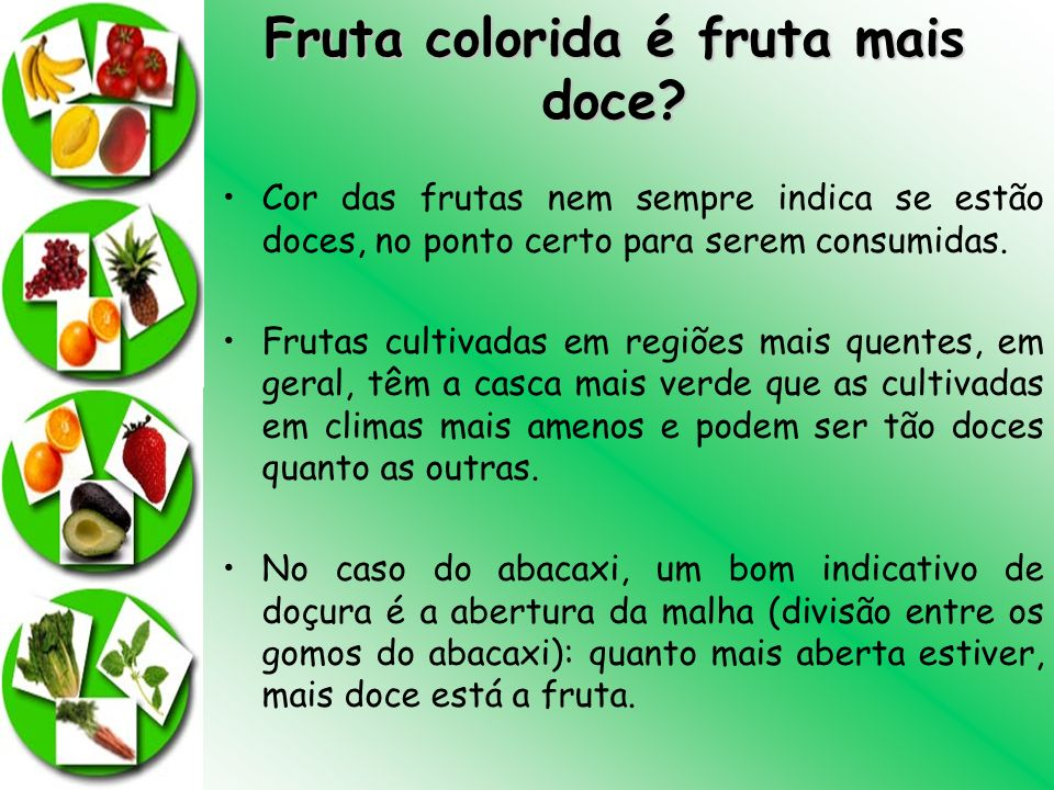 Fruta colorida é fruta mais doce