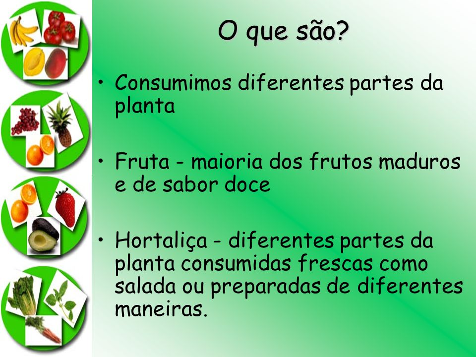 O que são Consumimos diferentes partes da planta