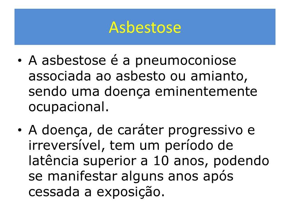 Asbestose A asbestose é a pneumoconiose associada ao asbesto ou amianto, sendo uma doença eminentemente ocupacional.