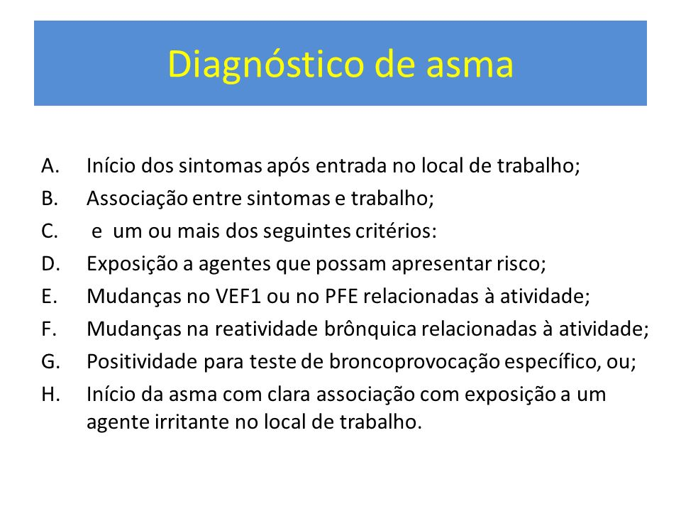 Diagnóstico de asma Início dos sintomas após entrada no local de trabalho; Associação entre sintomas e trabalho;