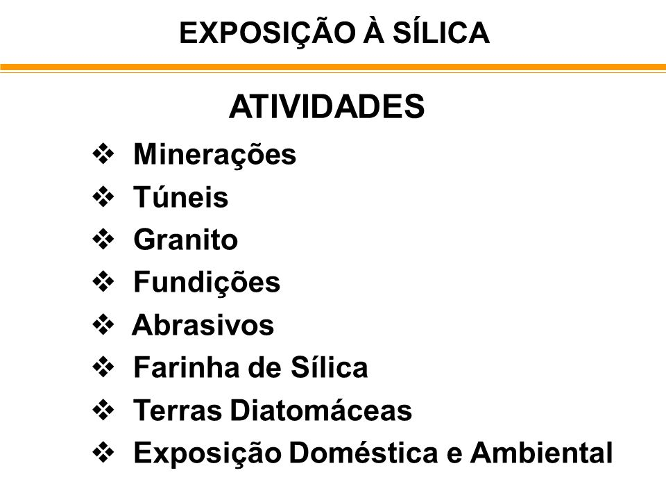 ATIVIDADES EXPOSIÇÃO À SÍLICA  Minerações  Túneis  Granito