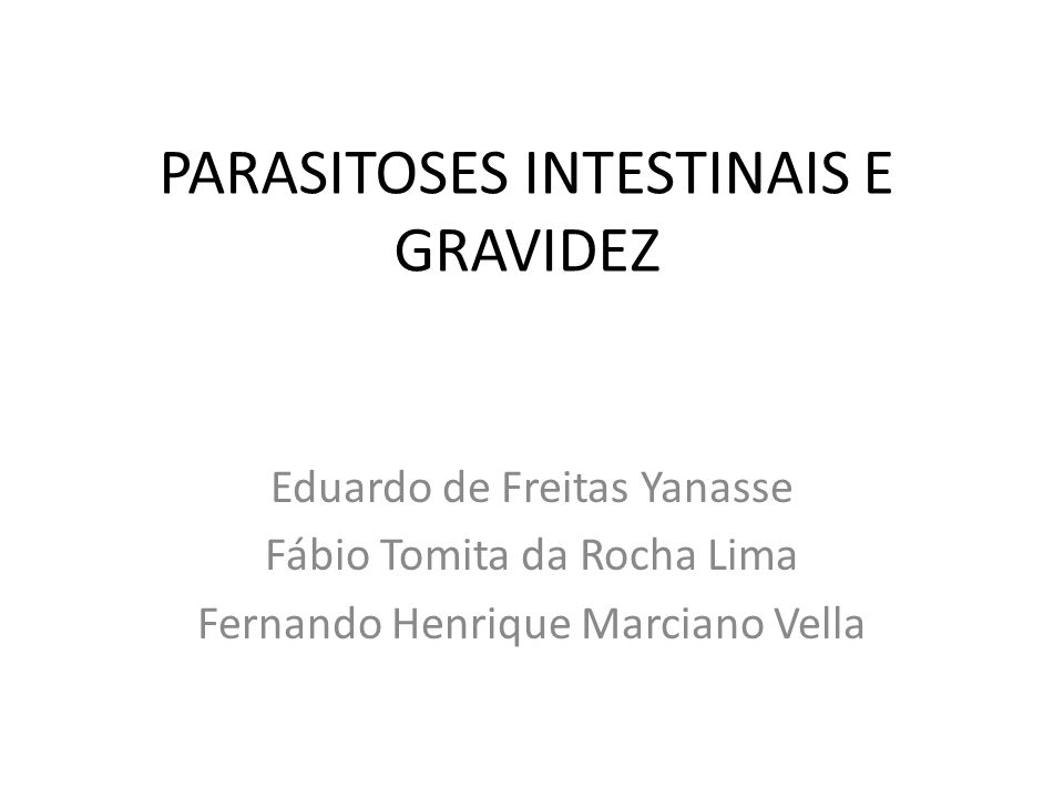 PARASITOSES INTESTINAIS E GRAVIDEZ