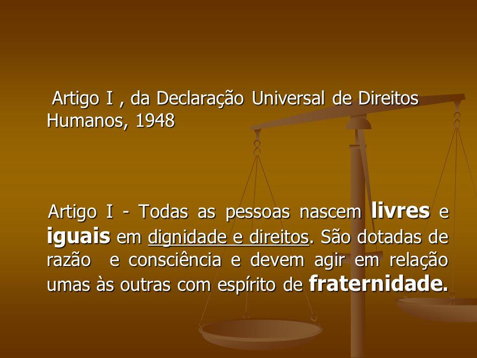 Artigo I , da Declaração Universal de Direitos Humanos, 1948