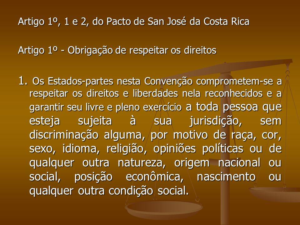 Artigo 1º, 1 e 2, do Pacto de San José da Costa Rica