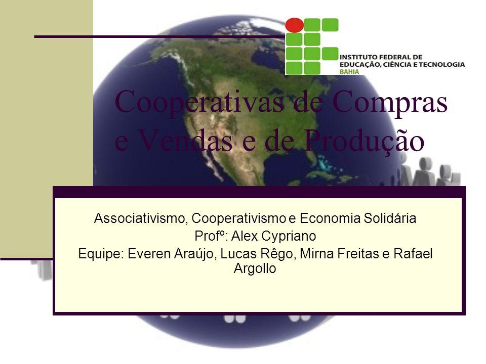 Cooperativas de Compras e Vendas e de Produção