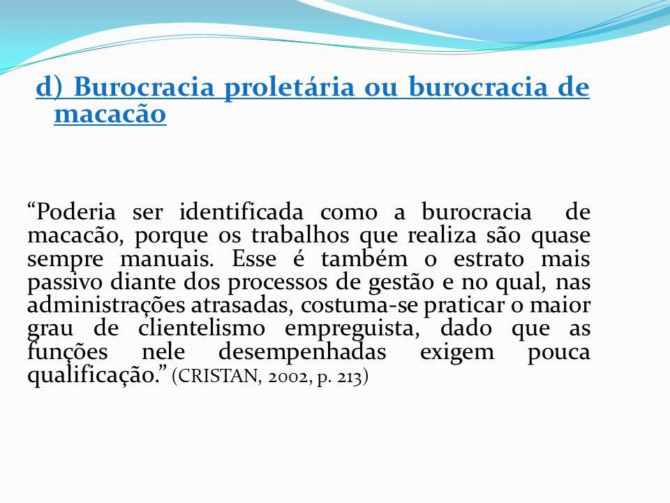 d) Burocracia proletária ou burocracia de macacão