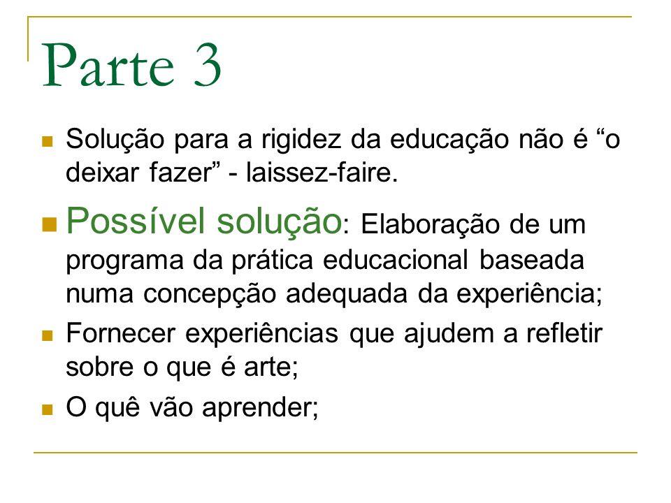 Parte 3 Solução para a rigidez da educação não é o deixar fazer - laissez-faire.
