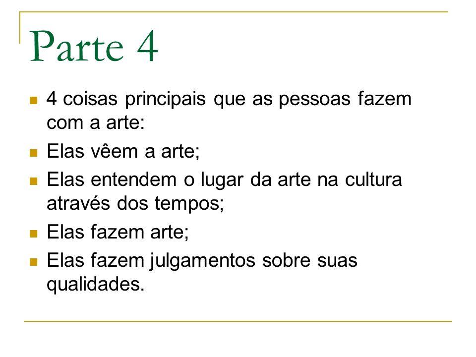 Parte 4 4 coisas principais que as pessoas fazem com a arte: