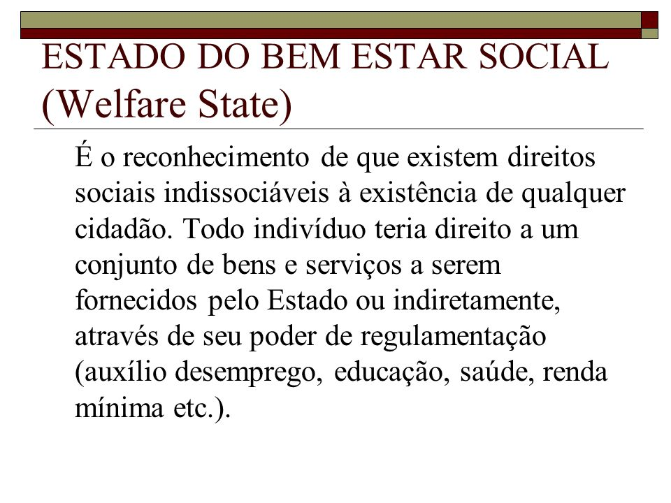 ESTADO DO BEM ESTAR SOCIAL (Welfare State)