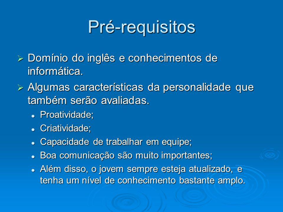 Pré-requisitos Domínio do inglês e conhecimentos de informática.
