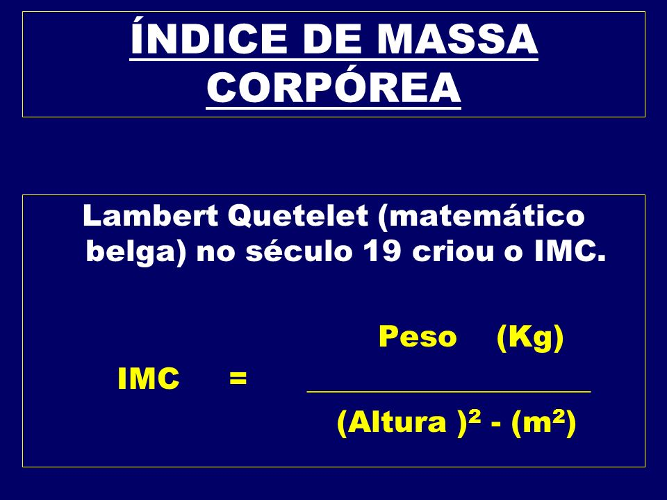 ÍNDICE DE MASSA CORPÓREA