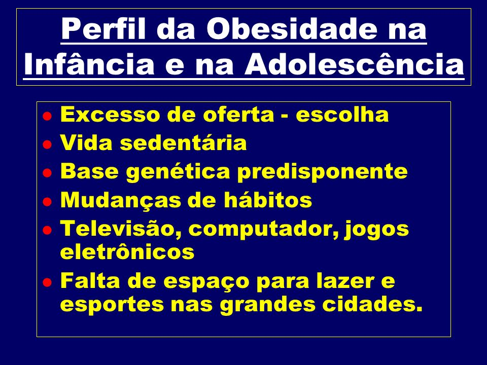 Perfil da Obesidade na Infância e na Adolescência