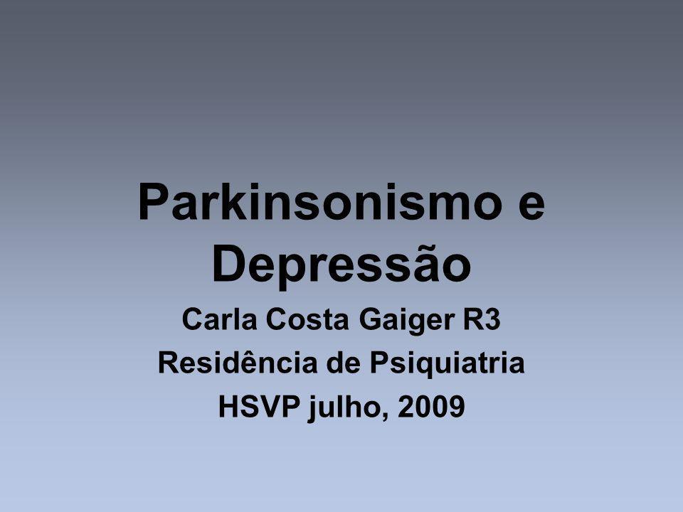 Parkinsonismo e Depressão Residência de Psiquiatria