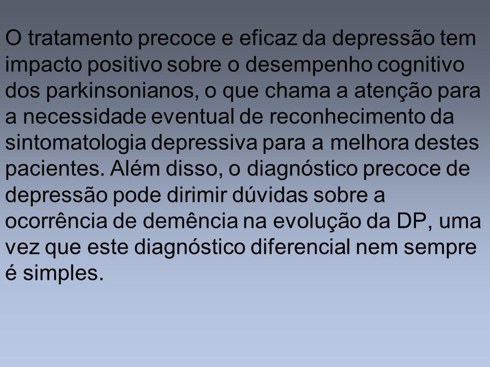 O tratamento precoce e eficaz da depressão tem impacto positivo sobre o desempenho cognitivo dos parkinsonianos, o que chama a atenção para a necessidade eventual de reconhecimento da sintomatologia depressiva para a melhora destes pacientes.