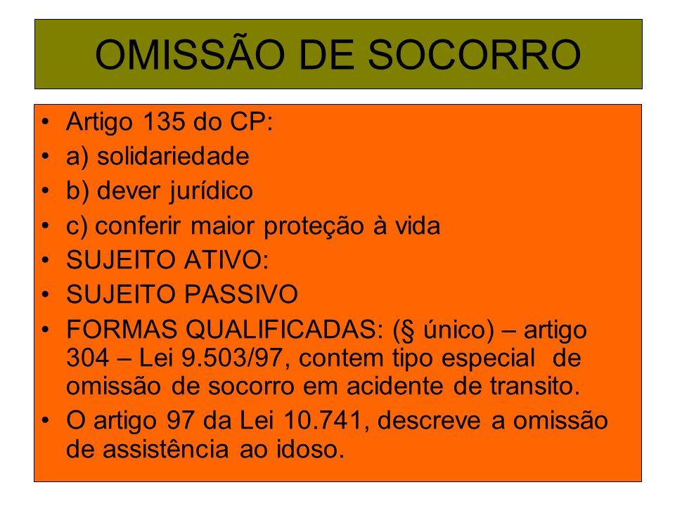 OMISSÃO DE SOCORRO Artigo 135 do CP: a) solidariedade