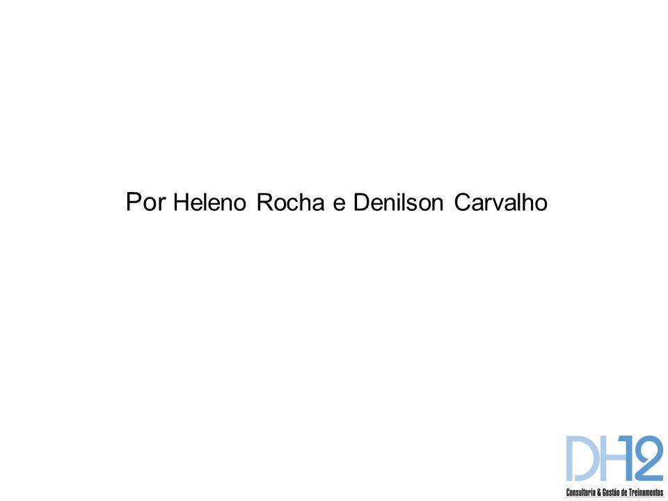Por Heleno Rocha e Denilson Carvalho