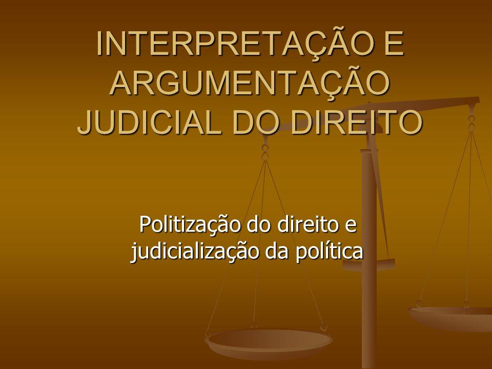 INTERPRETAÇÃO E ARGUMENTAÇÃO JUDICIAL DO DIREITO